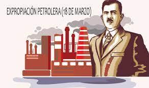 Qué fue la Expropiación Petrolera y por qué se festeja el 18 de marzo? -  ¿Ya lo sabías?